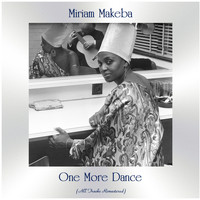 Miriam Makeba - One More Dance (All Tracks Remastered)