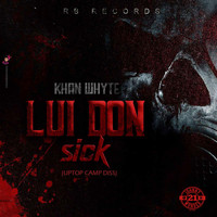 Khan Whyte - Lui Don Sick (Uptop Camp Diss) (Explicit)
