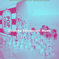 Cheerful Restaurant Music - Music for Quick Service Restaurants - Big Band with Vibraphone