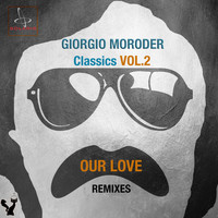 Giorgio Moroder - Classics, Vol. 2 (Our Love Remixes)