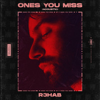 R3hab - Ones You Miss (Acoustic)