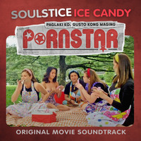 "Soulstice - Ice Candy (From ""Paglaki Ko, Gusto Kong Maging Pornstar"")"