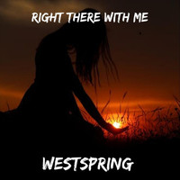 Westspring - Right There with Me