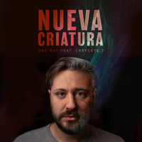 One Way - Nueva Criatura (feat. Creyente.7)