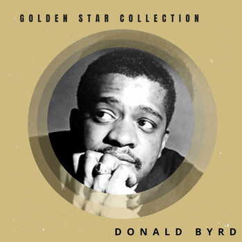 Donald Byrd - Golden Star Collection