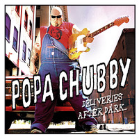 Popa Chubby - Deliveries After Dark (Explicit)
