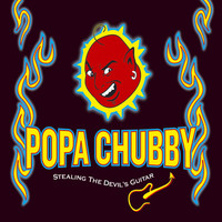 Popa Chubby - Stealing the Devil's Guitar
