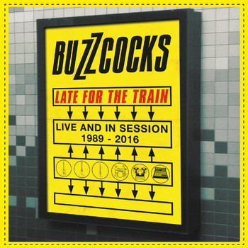 Buzzcocks - Late For The Train: Live And In Session 1989-2016 (Explicit)