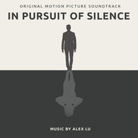 Alex Lu - In Pursuit of Silence (Original Motion Picture Soundtrack)