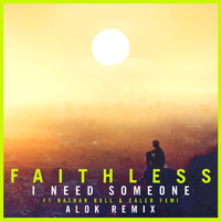 Faithless - I Need Someone (feat. Nathan Ball & Caleb Femi) [Alok Remix] (Edit)
