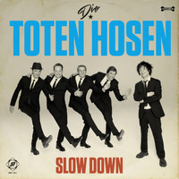 Die Toten Hosen - Slow Down