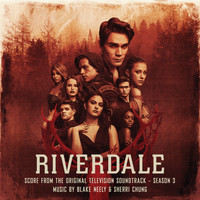 Blake Neely & Sherri Chung - Riverdale: Season 3 (Score from the Original Television Soundtrack)