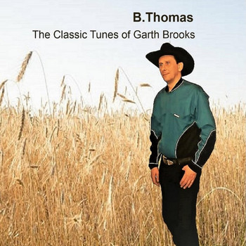 B.Thomas - The Classic Tunes of Garth Brooks