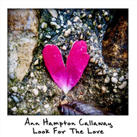 Ann Hampton Callaway - Look for the Love