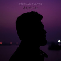 Zeeshan Akhtar - All We Need Is Love (Explicit)