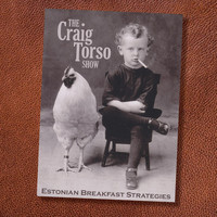 The Craig Torso Show - Estonian Breakfast Strategies (Explicit)