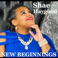 Shae Haygood - New Beginnings