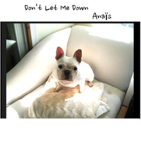 Anaïs - Don't Let Me Down