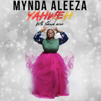 "Mynda Aleeza - Yahweh "" With Yahweh Move"""