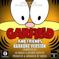 "Urock Karaoke - Friends Are There (From ""Garfield And Friends"") (Karaoke Version)"
