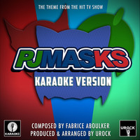 "Urock Karaoke - PJ Masks Main Theme (From ""PJ Masks"") (Karaoke Version)"