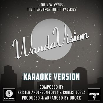 "Urock Karaoke - The Newlyweds (From ""WandaVision"") (Karaoke Version)"