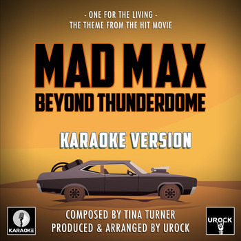 "Urock Karaoke - One For The Living (From ""Mad Max Beyond Thunderdome"") (Karaoke Version)"