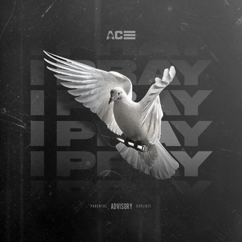 Ace - I Pray (Explicit)