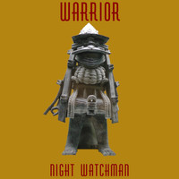 Warrior - Night Watchman (Explicit)