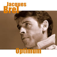 Jacques Brel - Jacques brel - optimum (Remastered)