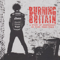 Various Artists - Burning Britain: A Story Of Independent UK Punk 1980-1983 (Explicit)