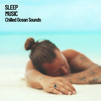 Sleep Sounds of Nature, Deep Sleep Music Collective, Zen Music Garden - Sleep Music: Chilled Ocean Sounds
