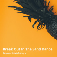 Composer Melvin Fromm Jr - Break out in the Sand Dance