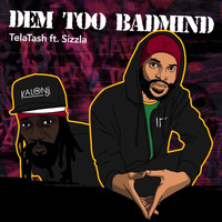 13 Telatash - Dem Too Badmind (Radio Edit) [feat. Sizzle]