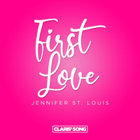 Jennifer St. Louis - First Love