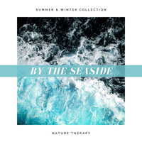 Nature Therapy - By the Seaside: Summer & Winter Collection