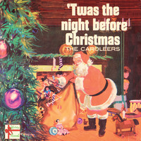 The Caroleers - Twas The Night Before Christmas