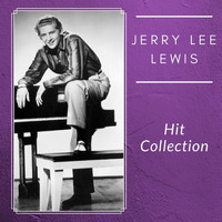 Jerry Lee Lewis - Hit Collection