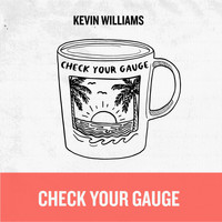 Kevin Williams - Check Your Gauge