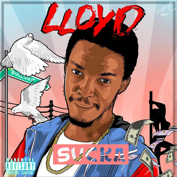 Lloyd - Sucka (Explicit)