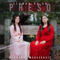 Hermanas Monserrate - Clamor de un Preso