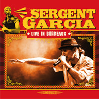 Sergent Garcia - Live in Bordeaux