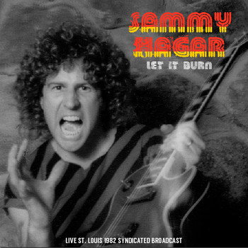 Sammy Hagar - Let It Burn (Live St. Louis '82)