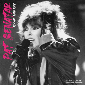 Pat Benatar - Playin' With Fire (Live, Portland '86)