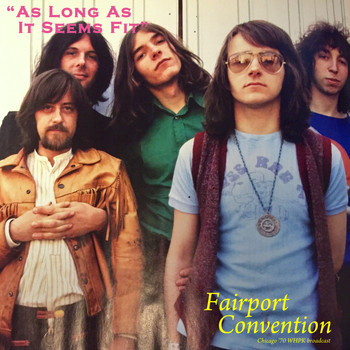 Fairport Convention - As Long As It Seems Fit (Live 1970)