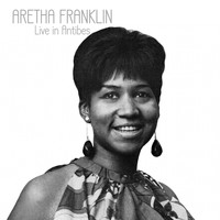 Aretha Franklin - Live in Antibies (Live)