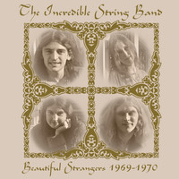 The Incredible String Band - Beautiful Strangers 1969-1970