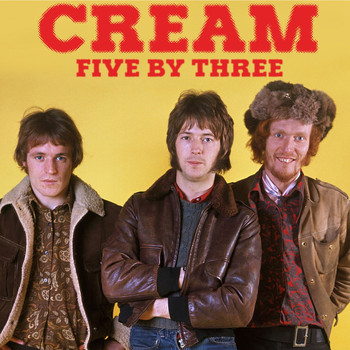 Cream - Five By Three
