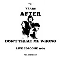 Ten Years After - Don't Treat Me Wrong (Live 1969)