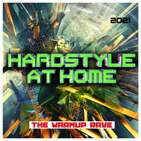 Various Artists - Hardstyle at Home 2021: The Warmup Rave